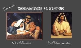 Copy of Sacramentos de servicio: Matrimonio y Orden sacerdotal.
