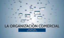 Copy of LA ORGANIZACIÓN COMERCIAL