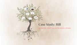 Case Study: Bill