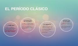 Copy of EL PEREIODO CLÁSICO