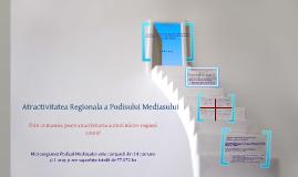 """Cresterea atractivitati micro-regiuni """"Podisul Mediasului"""""""