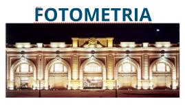 Conforto Ambiental 3 - Aula 2 - Fotometria