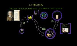 J. J. ROUSSEAU: ORIGEN DE LAS DESIGUALDADES ENTRE LOS HOMBRES Y CONTRATO SOCIAL