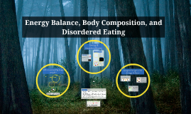 Energy Balance, Body Composition & Disordered Eating