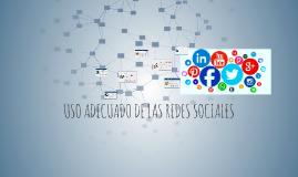 USO ADECUADO DE LAS REDES SOCIALES