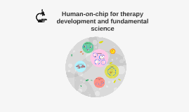 Human-on-chip for therapy development and fundamental science