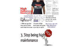 High Maintenance Relationships