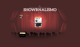 SHOWRNALISMO