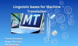 Linguistic Bases for Machine Translation