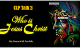 CLP 2: Who is Jesus Christ