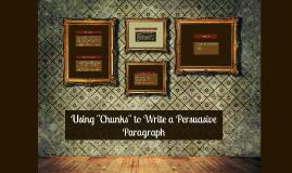 "Using ""Chunks"" to Write a Persuasive Paragraph"