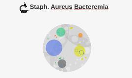 Staph. Aureus Bacteremia
