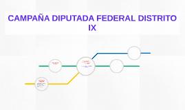CAMPAÑA DIPUTADA FEDERAL DISTRITO IX