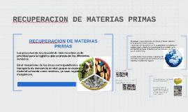 RECUPERACION DE MATERIAS PRIMAS