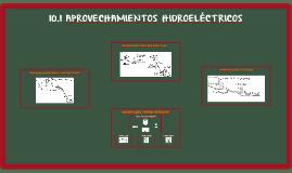 10.1 APROVECHAMIENTOS HIDROELÉCTRICOS