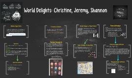 World Delights: Christine, Jeremy, Shannon