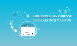 ODONTOLOGIA FORENSE EN DESASTRES MASIVOS