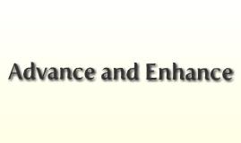 Advance and Enhance