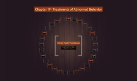 Chapter 17- Treatments of Abnormal Behavior