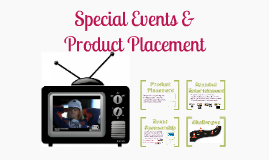 Special Events & Product Placement