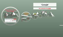 ¨Herramientas de google¨