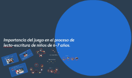 Copy of Importancia del juego en el proceso de lecto-escritura de ni