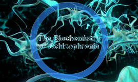 The Biochemistry of Schizophrenia