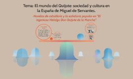 Tema: El mundo del Quijote: sociedad y cultura en la España