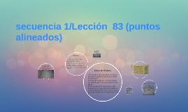 secuencia 1/Lección  83 (puntos alineados)