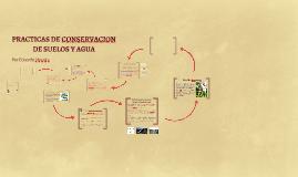 Copy of PRACTICAS DE CONSERVACION DE SUELOS Y AGUA