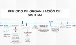 PERIODO DE ORGANIZACIÓN DEL SISTEMA