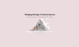 Bridging the Gap: A Climb to Success