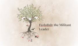 Fazlullah: the Militant Leaders