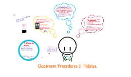 Classroom Procedures & Policies.