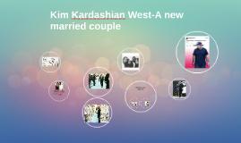 Kim Kardashian West-A new married couple