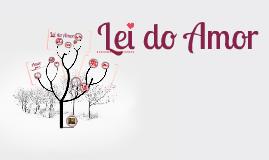 Copy of Lei do Amor