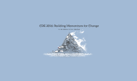 CDE 2016: Building Momentum for Change