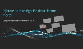 INFORME DE INVESTIGACION DE ACCIDENTE MORTAL OCURRIDO EN LA