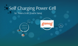 Self Charging Power Cell