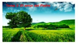 Copy of Tema 3: El amor del padre
