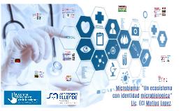 """Copy of Microbioma: """"Un ecosistema con identidad microbiologica."""""""