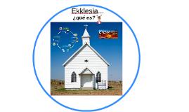 "Semana #1 ""Ekklesia...¿Qué es?"""