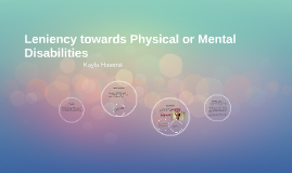 Leniency towards Physical or Mental Disabilities