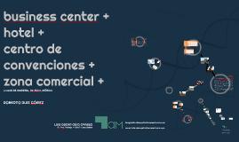 PLAZA COMERCIAL + CENTRO DE CONVENCIONES + HOTEL