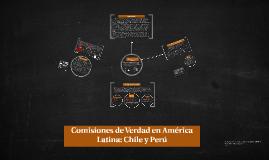 Comisiones de Verdad en América Latina: Chile y Perú