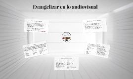 4. Evangelizar en lo audiovisual