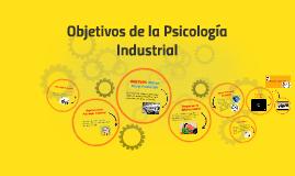 Objetivos de la Psicologia Industrial