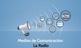Medios de Comunicación: La Radio
