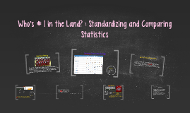 Who's # 1 in the Land? : Standardizing and Comparing Statist