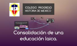 Copy of -Consolidación de una educación laica.-